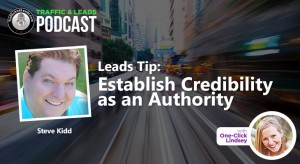 Leads Tip:   Establish Credibility As An Authority