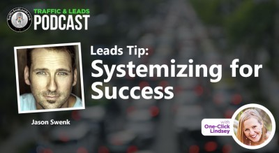 Leads Tip:  Systemizing for Success with Jason Swenk