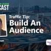 Simon Dunant Traffic Tip: Build An Audience