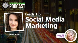 Leads Tip:   Social Media For Business Tips with Mojca Mars