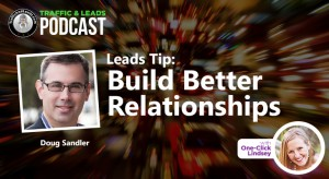 Leads Tip:  Build Better Relationships with Doug Sandler