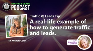 Traffic & Leads Tip: A Real Example of How to Generate Traffic and Leads