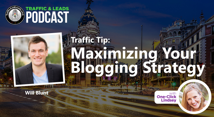 Traffic Tip: Maximizing Your Blogging Strategy