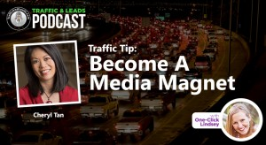 Traffic Tip: Become A Media Magnet