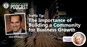 Traffic Tip: The Importance of Building a Community for Business Growth