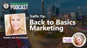 Traffic Tip: Back to Basics Marketing