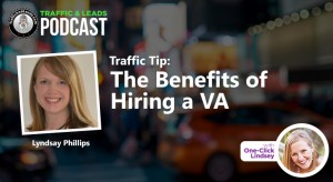 Traffic Tip: The Benefits of Hiring a VA