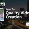 Leads Tip: Quality Video Creation
