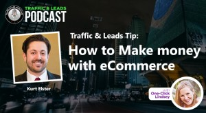 Traffic & Leads Tip: How to Make money with eCommerce?