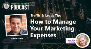 Traffic & Leads Tip: How to Manage Your Marketing Expenses
