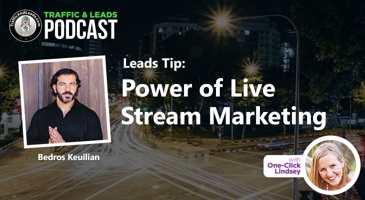 Leads Tip: Power of Live Stream Marketing