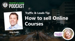 Traffic and Leads Tip: How to sell Online Courses