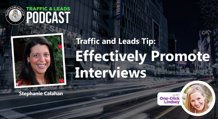 Traffic Tip: Effectively Promote Interviews by Stephanie Calahan