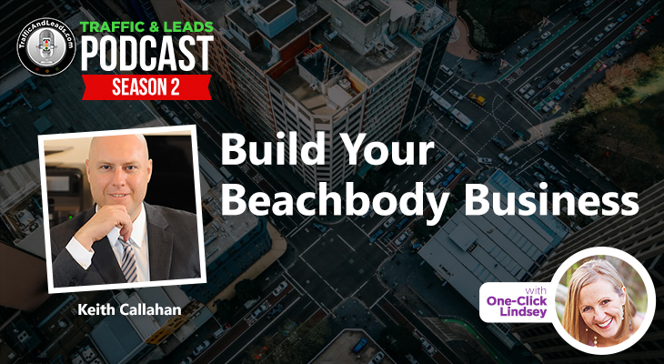 How to Build Your Beachbody Business with Keith Callahan