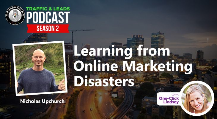Learning from Online Marketing Disasters with Nicholas Upchurch