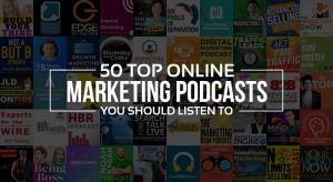 50 Top Online Marketing Podcasts You Should Listen To
