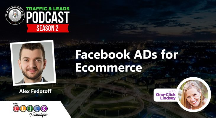 Facebook Ads for Ecommerce with Alex Fedotoff