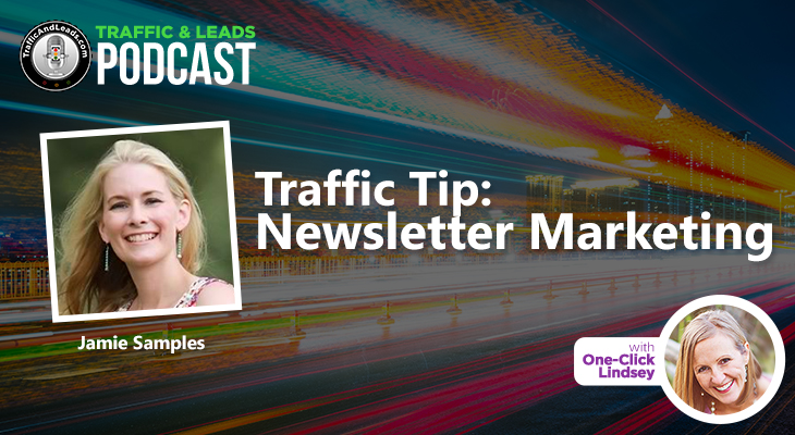 Jamie Samples Traffic Tip: Newsletter Marketing