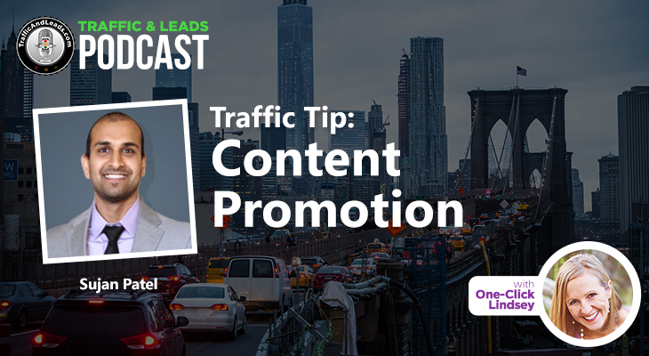 Sujan Patel Traffic Tip: Content Promotion