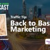 Traffic and Leads Podcast: Back to Basics Marketing