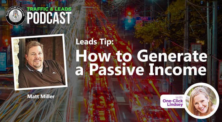 How to Generate a Passive Income with Matt Miller