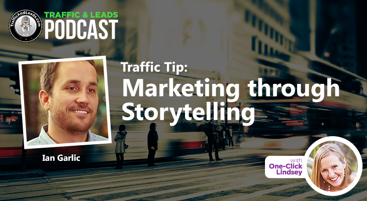 Traffic Tip: Marketing Through Storytelling