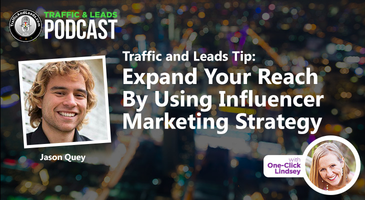 Traffic Tip: Expand Your Reach By Using Influencer Marketing Strategy