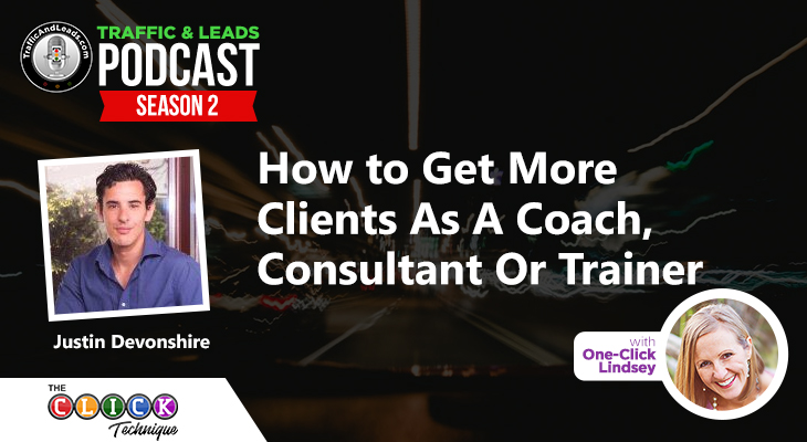 How to Get More Clients as A Coach, Consultant or Trainer