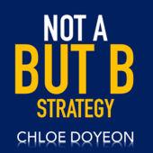 Entrepreneurs Not A But B Strategy