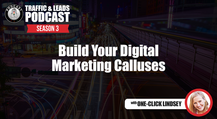 Build Your Digital Marketing Calluses-